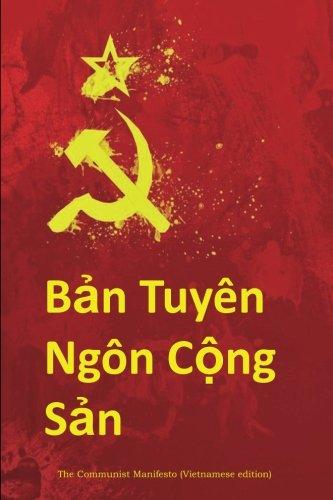 Ban Tuyen Ngon Cong San: The Communist Manifesto (Vienamese edition) (Vietnamese Edition)