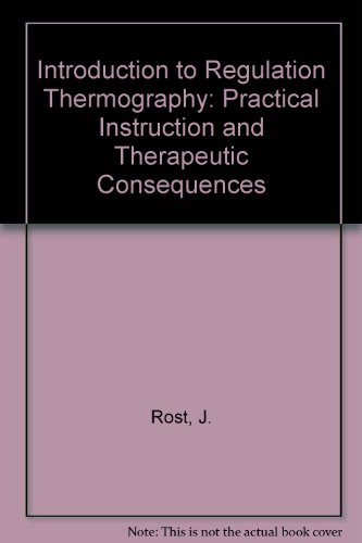 Introduction to Regulation Thermography: Practical Instruction and Therapeutic Consequences (English and German Edition)