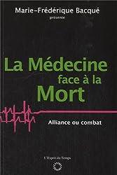 La médecine face à la mort : Alliance ou combat ?
