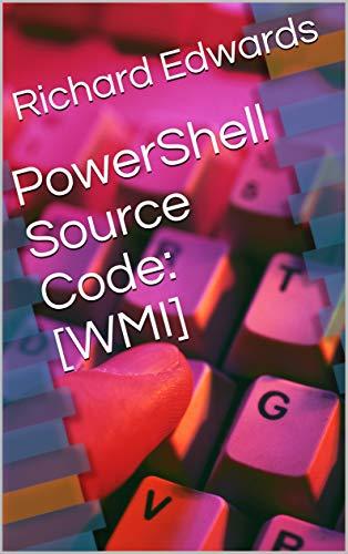 Amazon com: PowerShell Source Code: [WMI] eBook: Richard Edwards