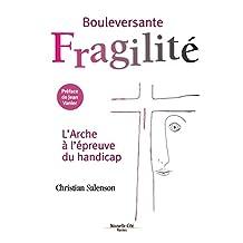 Bouleversante fragilité: L'Arche à l'épreuve du handicap (Racines) (French Edition)