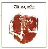 Tir Na Nog by TIR NA NOG (2014-08-03)
