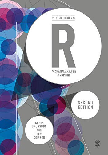 An Introduction to R for Spatial Analysis and Mapping (Spatial Analytics and GIS) (English Edition)
