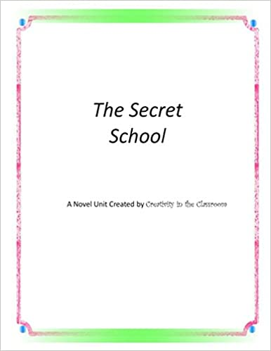 Nye bøker last ned The Secret School: A Novel Unit Created by Creativity in the Classroom PDF by Creativity in the Classroom 1499596111