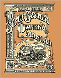 The Septic System Owner's Manual Publisher: Shelter Publications; Revised edition