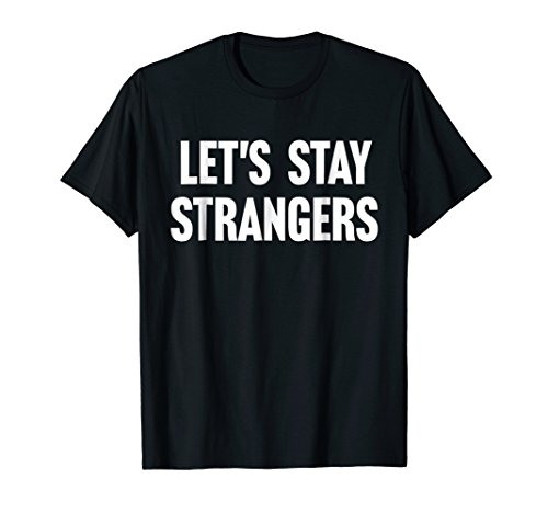 Pastel Goth Kawaii Punk Let's Stay Strangers T Shirt]()