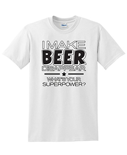 Beer Funny White T-shirt - I Make Beer Disappear What's Your Superpower Cool Graphic Novelty Funny T Shirt M White