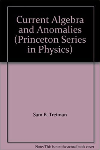 Book Current Algebra and Anomalies (Princeton Legacy Library) by Sam B. Treiman (1986-06-21)