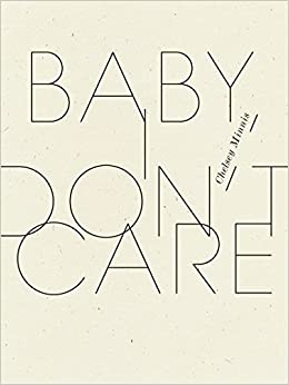 Baby I Dont Care Wave Books Chelsey Minnis 9781940696720