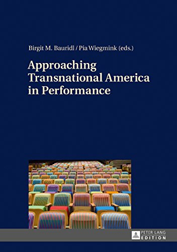 Approaching Transnational America in Performance por Birgit M. Bauridl,Pia Wiegmink