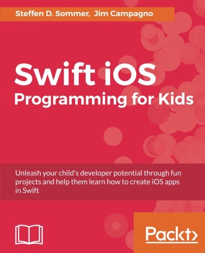Swift 3 Programming for Kids by Packt Publishing - ebooks Account
