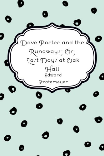 Download Dave Porter and the Runaways; Or, Last Days at Oak Hall pdf