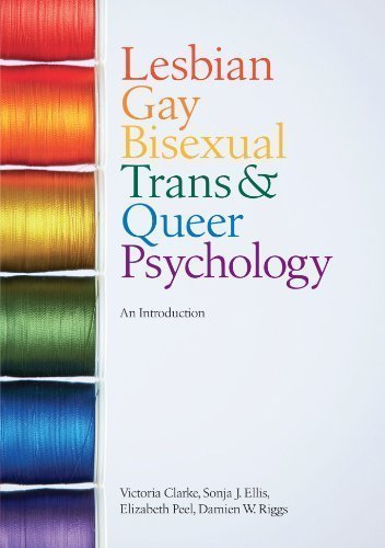 Lesbian, Gay, Bisexual, Trans and Queer Psychology: An Introduction 1st (first) Edition by Clarke, Victoria, Ellis, Sonja J., Peel, Elizabeth, Riggs, D published by Cambridge University Press (2010)