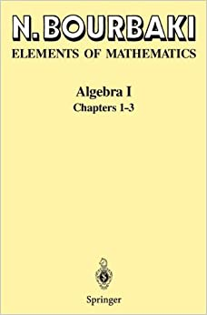 Algebra I: Chapters 1-3 (Elements of Mathematics) (Chapters 1-3 Vol 1)