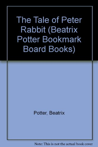 (The Tale of Peter Rabbit (Beatrix Potter Bookmark Board Books))