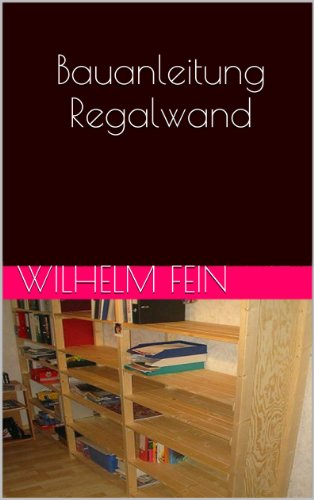 House Furniture Regal - Bauanleitung Regalwand (German Edition)