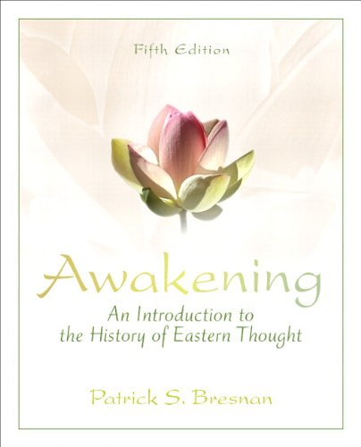 Awakening: An Introduction to the History of Eastern Thought Plus MySearchLab with eText -- Access Card Package (5th Edi
