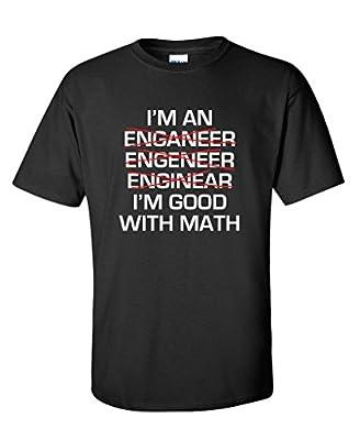I'm An Engineer I'm Good At Math Sarcastic Mens Gift Idea Funny T-Shirt