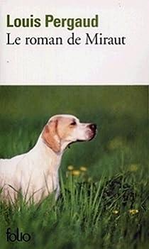 Le roman de Miraut, chien de chasse. par Pergaud