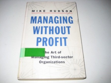 Download Managing Without Profit: The Art Of Managing Third Sector Organizations (Penguin business) pdf