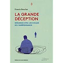 La grande déception: Dialogue avec les exclus de l'indépendance (French Edition)
