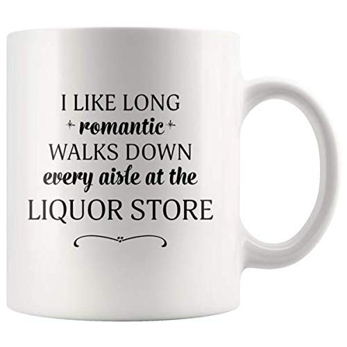 I Like Long Romantic Walks Down Every Aisle At the Liquor Store Funny Coffee Mugs for Women & Men -11 oz Double Side Cup