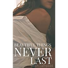 Beautiful Things Never Last (Risk the Fall Book 4)