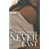 Beautiful Things Never Last (Risk the Fall Book 4)