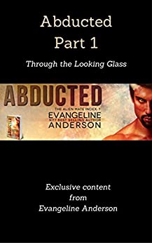 Abducted Part 1: Through the Looking Glass: (Alien Warrior BBW Scifi Romance) (The Alien Mate Index) by [Anderson, Evangeline]