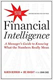 Financial Intelligence, Revised Edition: A Manager's Guide to Knowing What the Numbers Really Mean Revised, Expanded Edition-Hardcover