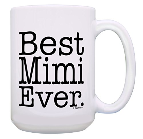 New Grandma Gifts Best Mimi Ever Grandma Grandaughter Gifts Unique Grandma Gift 15-oz Coffee Mug Tea Cup 15 oz White