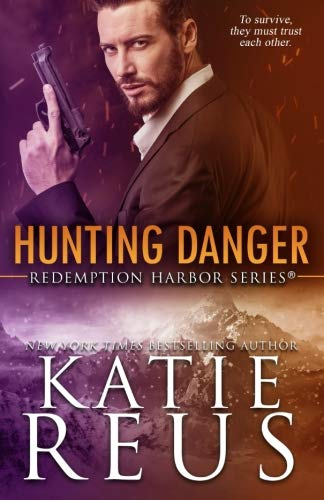 Hunting Danger (Redemption Harbor Series) (Volume 5)