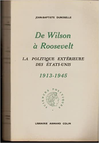 Amazon Fr Jean Baptiste Duroselle De Wilson A Roosevelt
