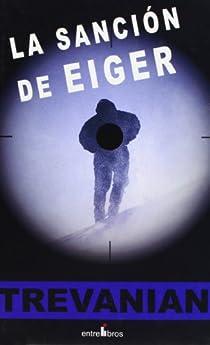 Sancion De Eiger,La Oferta par Trevanian