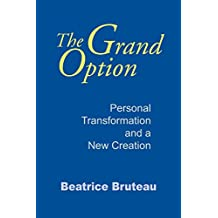 The Grand Option: Personal Transformation and a New Creation