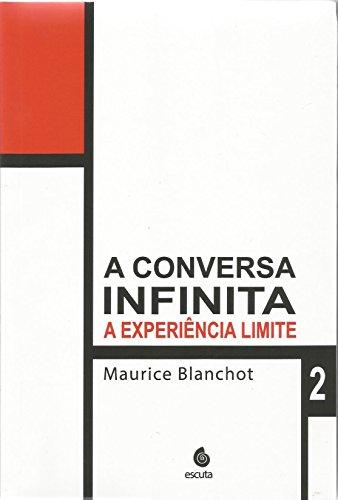 A Conversa Infinita: a Experiência Limite (Volume 2)