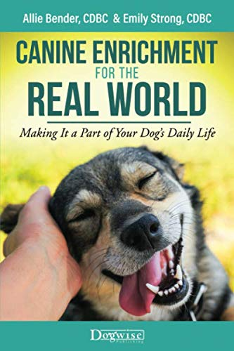 Canine Enrichment for the Real World: Making It a Part of Your Dog's Daily Life by Dogwise Publishing
