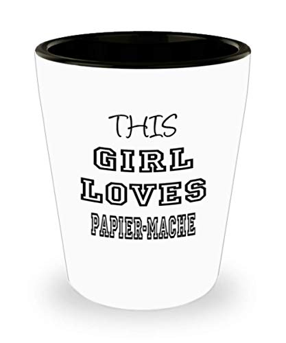 Funny Papier-Mache Gifts White Ceramic Shot Glass - This Girl Loves - Best Inspirational Gifts and Sarcasm ak6600]()