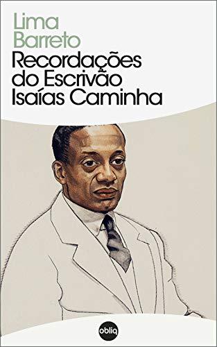 Recordações do Escrivão Isaías Caminha (Portuguese Edition)