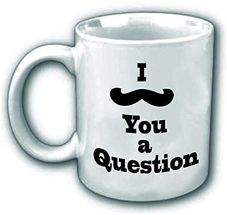 Amazon Com I Mustache You A Question Coffee Mug Kitchen Dining