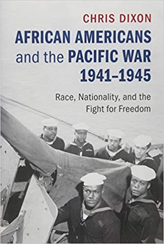 cover image African Americans and the Pacific War, 1941-1945: Race, Nationality, and the Fight for Freedom