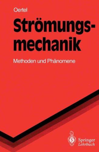 Strömungsmechanik: Methoden und Phänomene (Springer-Lehrbuch)