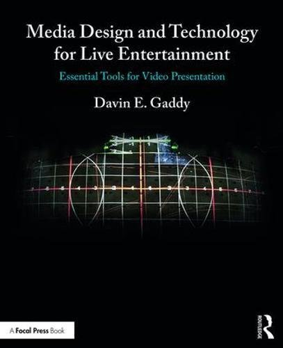 Media Design and Technology for Live Entertainment: Essential Tools for Video Presentation