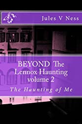 BEYOND THE LENNOX HAUNTING, The Haunting of Me (BEYOND THE LENNOX HAUNTING,The Haunting of Me Book 2)