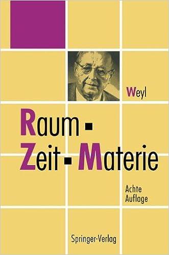 Raum, Zeit, Materie: Vorlesungen A1/4ber Allgemeine Relativitatstheorie