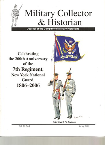 Military Collector & Historian, Journal of the Company of Military Historians, Spring 2006 ()