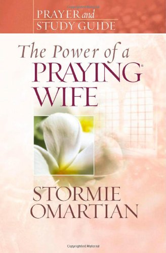 Read Online The Power of a Praying Wife Prayer and Study Guide (Power of Praying) pdf epub