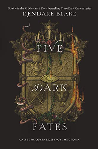 Five Dark Fates (Three Dark Crowns Book 4) by [Blake, Kendare]
