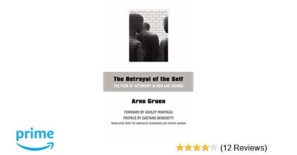 Amazon the betrayal of the self the fear of autonomy in men amazon the betrayal of the self the fear of autonomy in men and women 9780966990881 arno gruen gaetano benedetti ashley montagu books fandeluxe Gallery