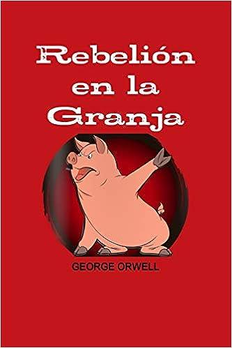 REBELION EN LA GRANJA: Amazon.es: ORWELL, GEORGE: Libros